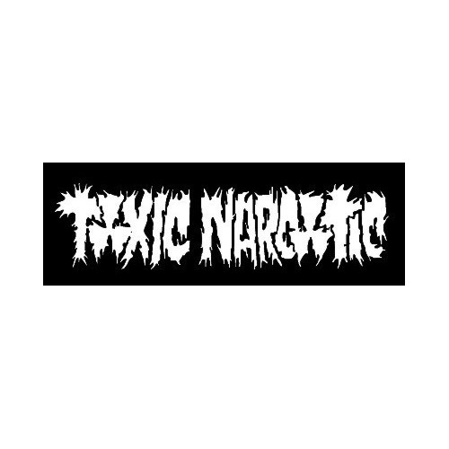 Toxic Narcotic
