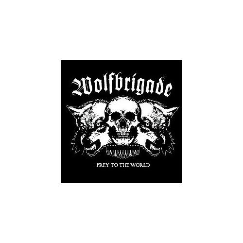 Wolfbrigade - Pray to the world