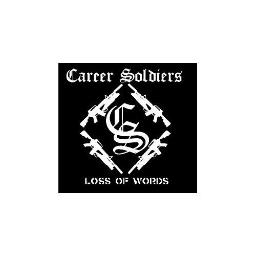 Carreer Soldiers - Loss of words