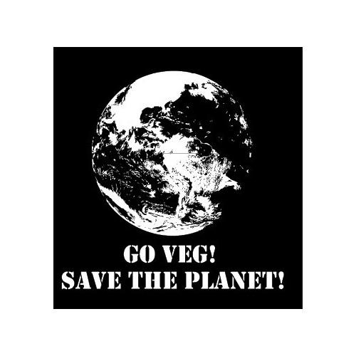 Go Veg! Save the Planet!