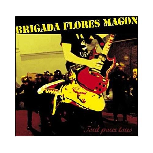 Brigada Flores Magon - Tout Pour Tous