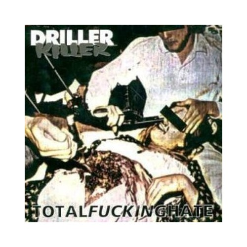 Driller killer – Totalfuckinghate