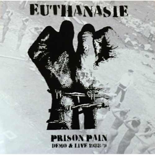 Euthanasie – Prison pain (Demo & live 1988/9)