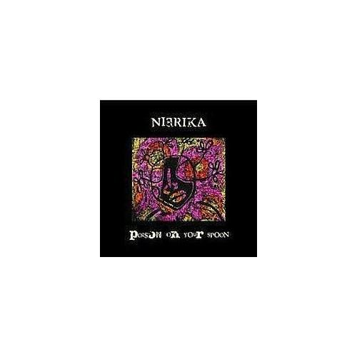 Nierika – Poison on your spoon
