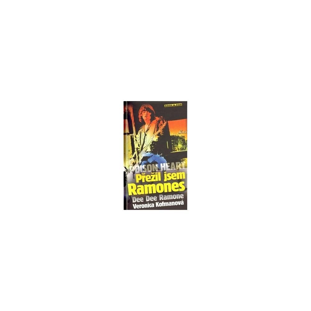 Dee Dee Ramone - Poison Heart: Přežil jsem Ramones