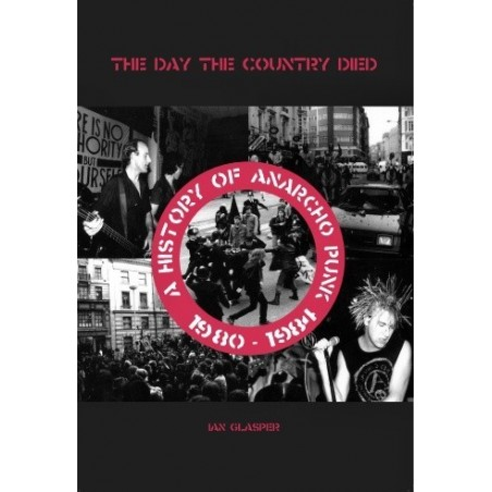 The day the country died (historie anglického anarchopunku 1980-1984), Ian Glasper