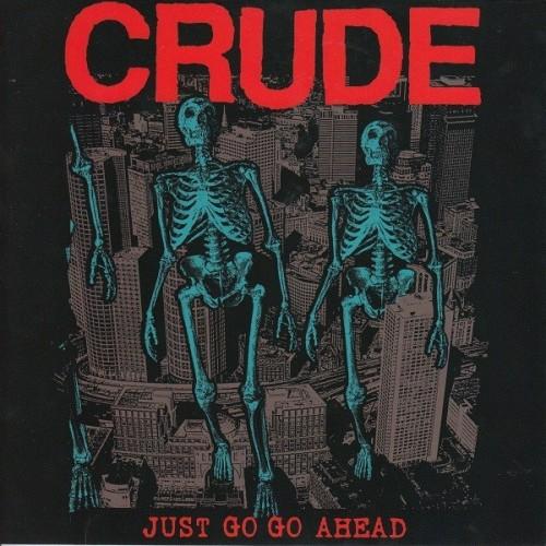 Crude – Just Go Go Ahead