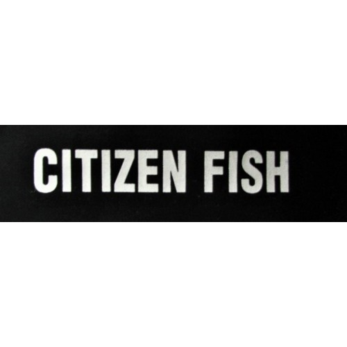 Citizen Fish - bez ohraničení