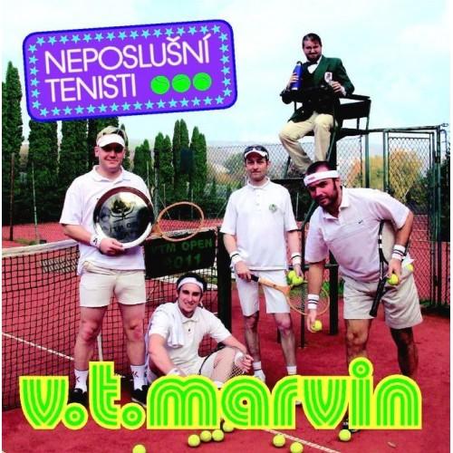 V.T. Marvin - Neposlušní tenisti