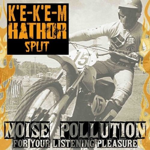 K'e-K'e-M / Hathor - Noise Pollution For Your Listening Pleasure