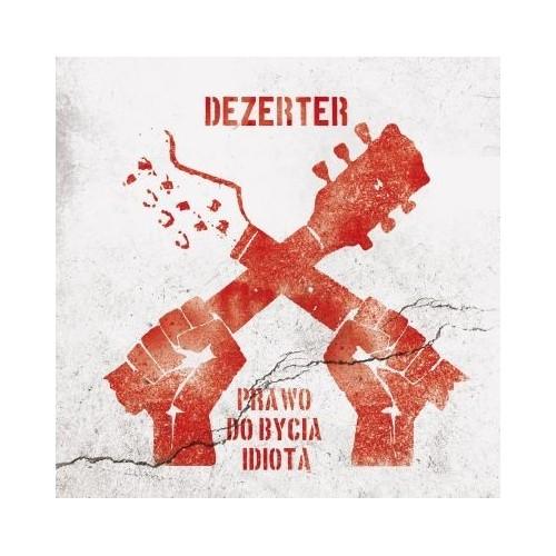 Dezerter - Prawo do bycia idiota