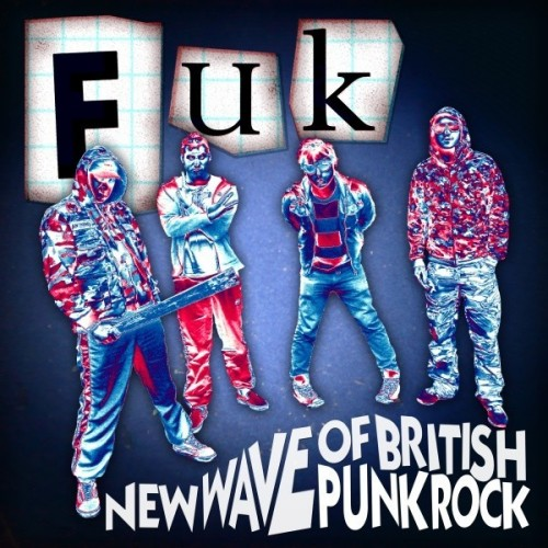 FUK - New Wave Of British Punk Rock