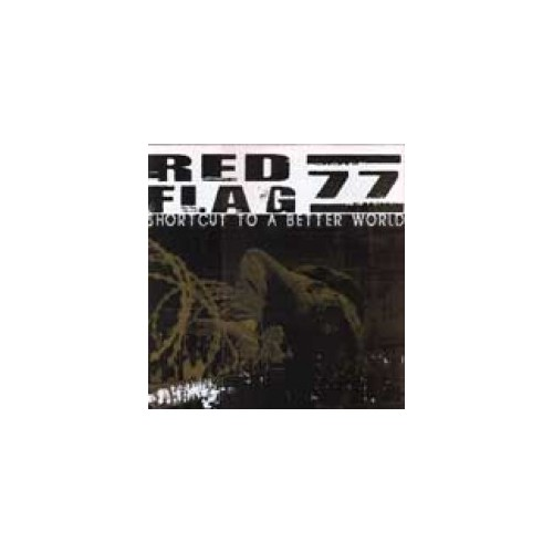 Red Flag 77 - Shortcut To A Better World