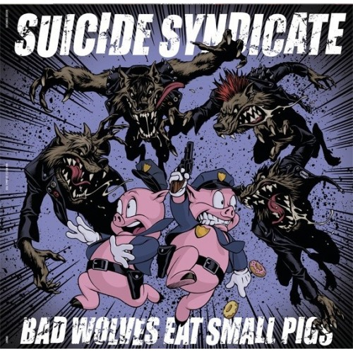 Suicide Syndicate - Bad wolves eat small pigs