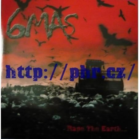 6mas – Rape The Earth