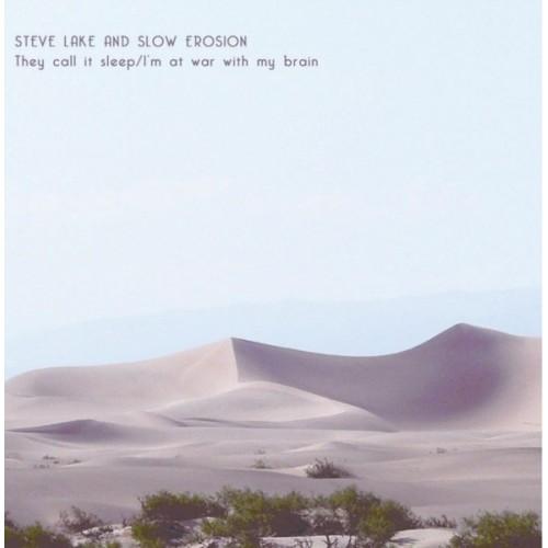 Steve Lake And Slow Erosion - They Call It Sleep