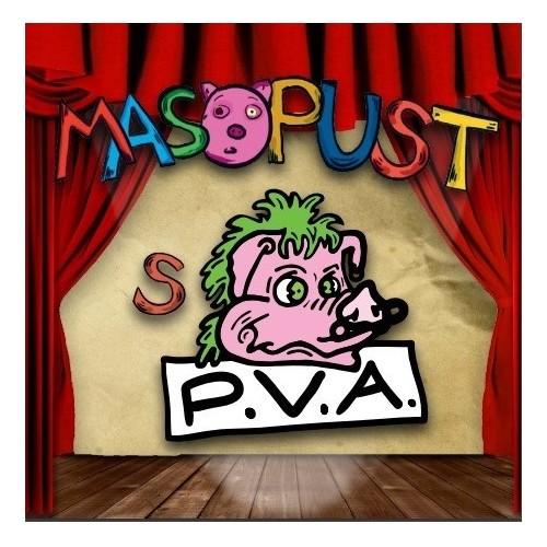 P.V.A. - Masopust s P.V.A.