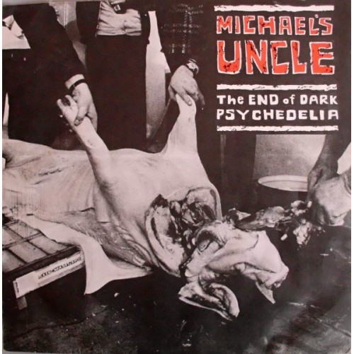 Michael's Uncle – The End Of Dark Psychedelia