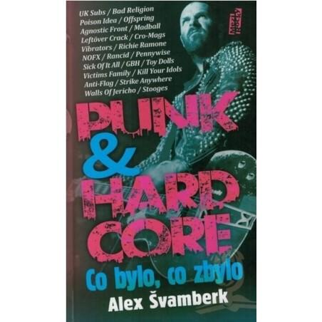 Punk & hardcore: Co bylo, co zbylo - Alex Švamberk