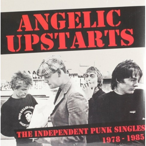 Angelic Upstarts – The Independent Punk Singles Collection