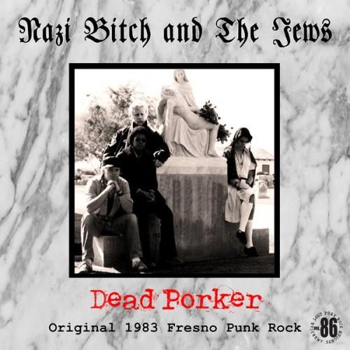 Nazi Bitch And The Jews - Dead Porker