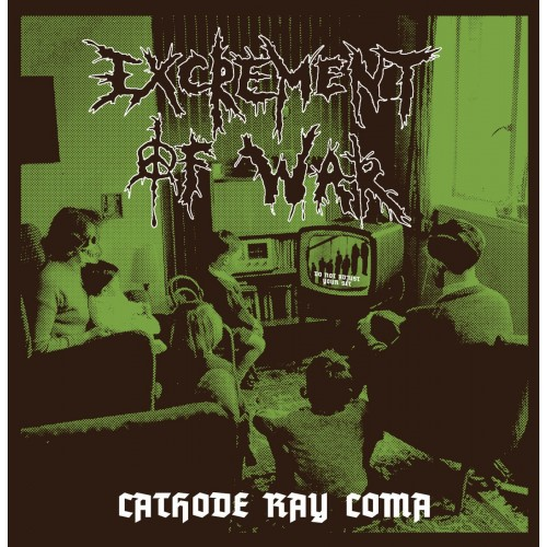 Excrement Of War – Cathode Ray Coma