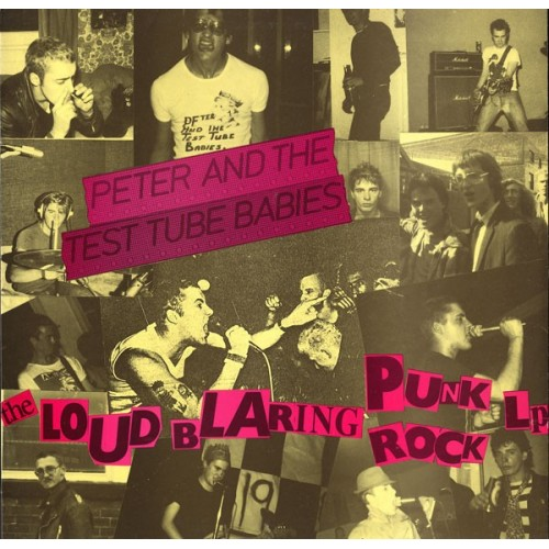 Peter And The Test Tube Babies - The Loud Blaring Punk Rock