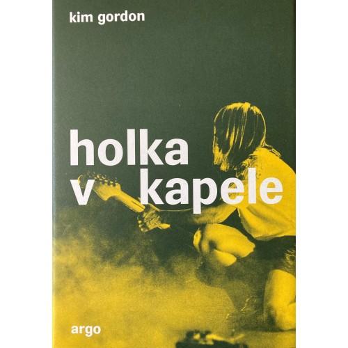 Holka v kapele - Kim Gordon
