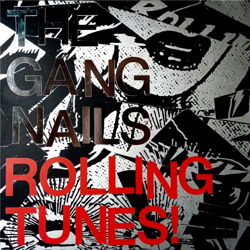 Gangnails, The - Rolling Tunes!