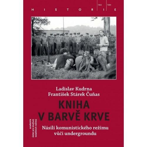 Kniha v barvě krve: Násilí komunistického režimu vůči undergroundu