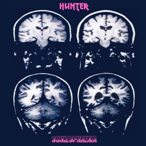 Hunter - Schizophrenia
