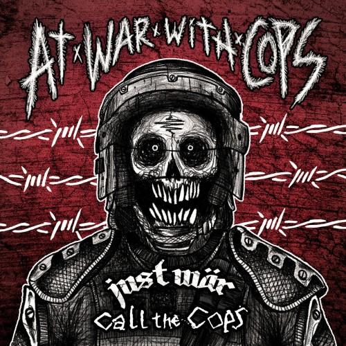 Split Just Wär / Call The Cops – At War With Cops